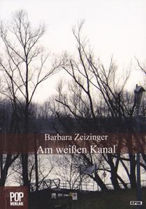 Barbara Zeizinger: Am weißen Kanal