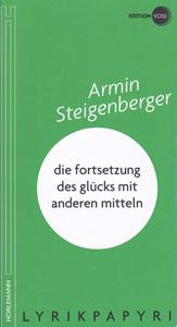 Armin Steigenberger: die fortsetzung des glücks mit anderen mitteln