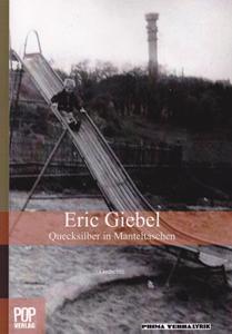 Eric Giebel: Quecksilber in Manteltaschen