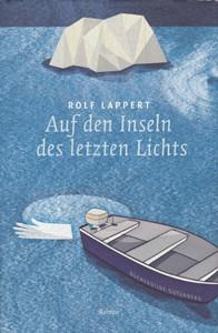 Rolf Lappert: Auf den Inseln des letzten Lichts