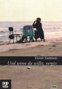 Horst Samson: Und wenn du willst, vergiss