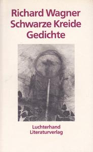 Richard Wagner: Schwarze Kreide