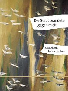arundhathisubramaniam_diestadtbrandete